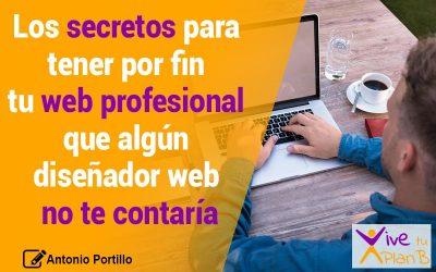 Los secretos para tener por fin tu web profesional que un diseñador web no te contaría